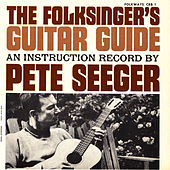 Folksinger's Guitar Guide, Vol. 1: An Instruction Record by Pete Seeger