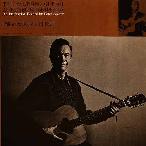 Play & Download 12-String Guitar as Played by Lead Belly by Pete Seeger | Napster