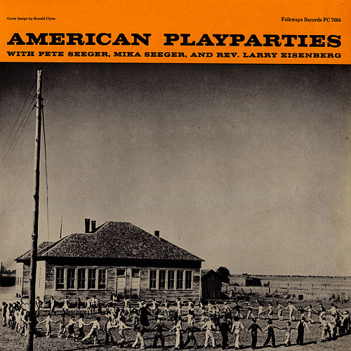 Play & Download American Play Parties by Mike Seeger | Napster