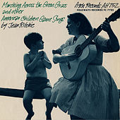 Play & Download Marching Across The Green Grass and Other American Children's Game Songs by Jean Ritchie | Napster