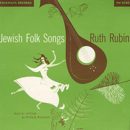 Jewish Folk Songs by Ruth Rubin