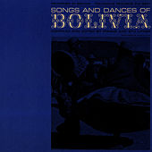 Songs and Dances of Bolivia by Unspecified