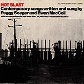 Hot Blast: Contemporary Songs Written and Sung by Peggy Seeger and Ewan MacColl by Ewan MacColl
