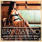 I'm Old Fashioned by Lisa Casalino