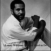 Play & Download So Very Hard To Do by Lenny Williams | Napster