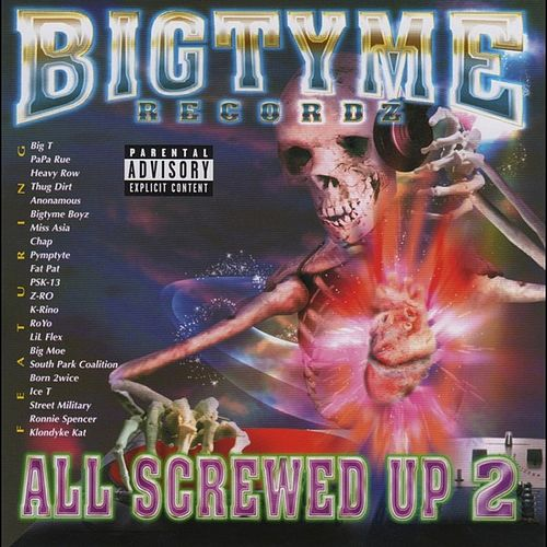 Play & Download Bigtyme Recordz Presents: All Screwed Up 2 (Screwed & Chopped) by Various Artists | Napster