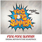 Ping Pong Summer (Original Motion Picture Soundtrack) by Various Artists