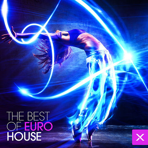 Play & Download The Best of Euro House by Various Artists | Napster
