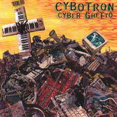 Play & Download Cyber Ghetto by Cybotron | Napster