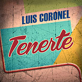 Play & Download Tenerte by Luis Coronel | Napster