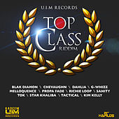 Play & Download Top Class Riddim by Various Artists   Napster