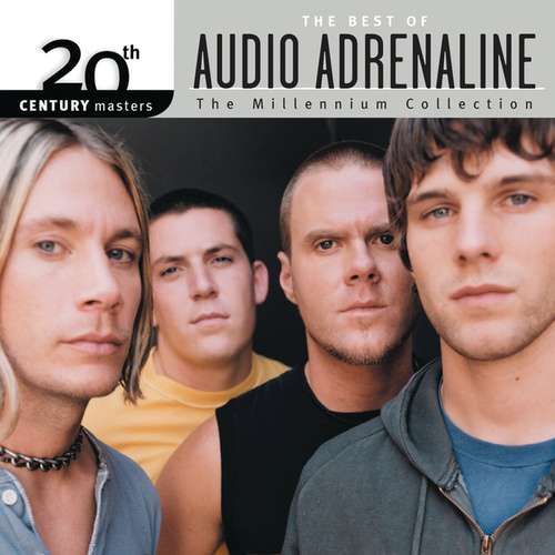 20th Century Masters - The Millennium Collection: The Best Of Audio Adrenaline by Audio Adrenaline