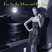 Play & Download Jazz For The Moon And The Stars by Various Artists | Napster