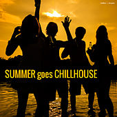 Play & Download Summer Goes Chillhouse by Various Artists | Napster