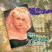 Play & Download Solo Lo Mejor - 20 Exitos by Yuri | Napster