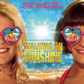 Play & Download Walking on Sunshine (Original Motion Picture Soundtrack) by Various Artists | Napster