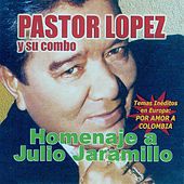 Play & Download Homenaje a Julio Jaramillo by Pastor Lopez | Napster