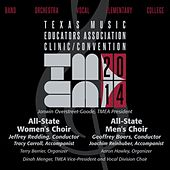 Play & Download 2014 Texas Music Educators Association (TMEA): All-State Women's Choir & All-State Men's Choir [Live] by Various Artists | Napster
