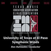 Play & Download 2014 Texas Music Educators Association (TMEA): University of Texas at El Paso Symphonic Winds [Live] by The University of Texas at El Paso Wind Symphony | Napster