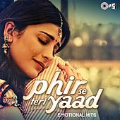 Phir Se Teri Yaad (Emotional Hits) by Various Artists