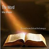 Play & Download The Word by Mike Wheeler | Napster