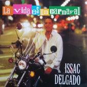 La vida es un carnaval by Issac Delgado