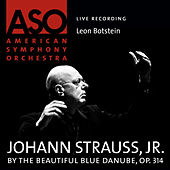 Play & Download Strauss: By the Beautiful Blue Danube, Op. 314 by Leon Botstein | Napster