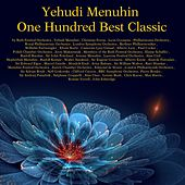 Play & Download Yehudi Menuhin: One Hundred Best Classic by Various Artists | Napster