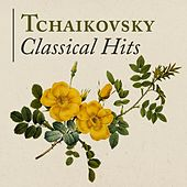 Play & Download Tchaikovsky: Classical Hits by Various Artists | Napster