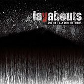 Play & Download ...And They Ran Into the Woods by The Layabouts | Napster