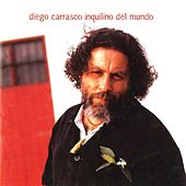 Play & Download Inquilino del Mundo by Diego Carrasco | Napster
