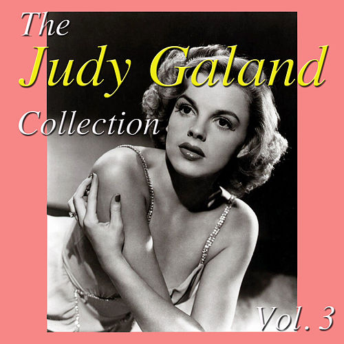 Play & Download The Judy Garland Collection, Vol. 3 by Judy Garland | Napster