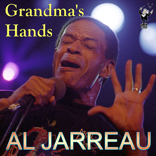 Play & Download Grandma's Hands by Al Jarreau | Napster
