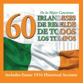 60 de la Mejor CancionesIrlandeses de RebeldeDe Todos los Tiempos von Various Artists