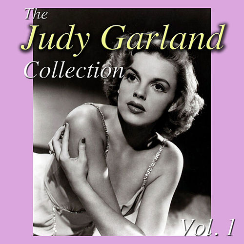 Play & Download The Judy Garland Collection, Vol. 1 by Judy Garland | Napster