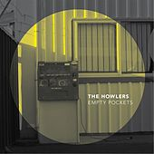 Play & Download Empty Pockets by The Howlers | Napster