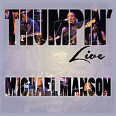 Thumpin' Live by Michael Manson
