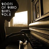 Play & Download Roots of Piano Blues, Vol. 2 by Various Artists | Napster