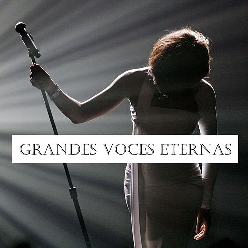 Play & Download Grandes Voces Eternas by Various Artists | Napster