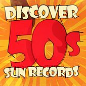 Discover 50s Sun Records by Various Artists