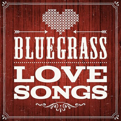 Play & Download Bluegrass - Love Songs by Various Artists | Napster