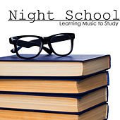 Play & Download Night School - Learning Music to Study, Improve Focus With Concentration Music to Read by Relaxation Study Music | Napster