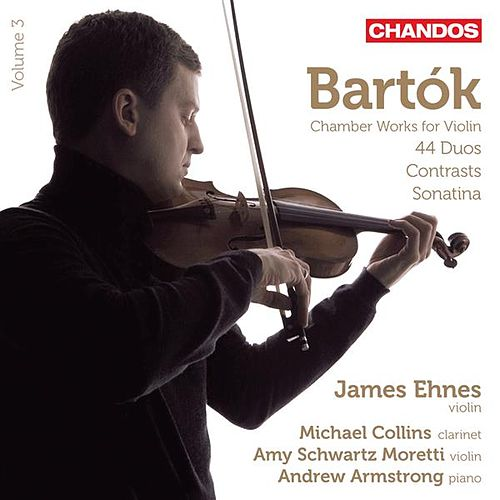 Bartók: Chamber Works for Violin by James Ehnes