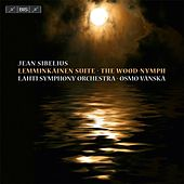 Play & Download Sibelius: Lemminkäinen Suite & The Wood-Nymph by Lahti Symphony Orchestra | Napster