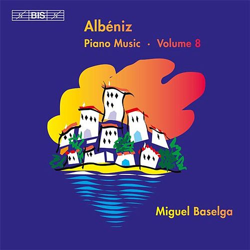 Play & Download Albéniz: Complete Piano Music, Vol. 8 by Miguel Baselga | Napster