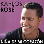 Play & Download Niña De Mi Corazón by Karlos Rosé | Napster