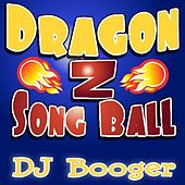Play & Download Dragon Z Song Ball by DJ Booger | Napster