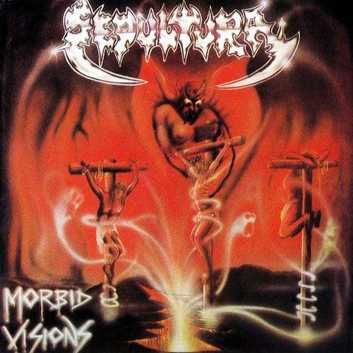 Play & Download Morbid Visions by Sepultura | Napster