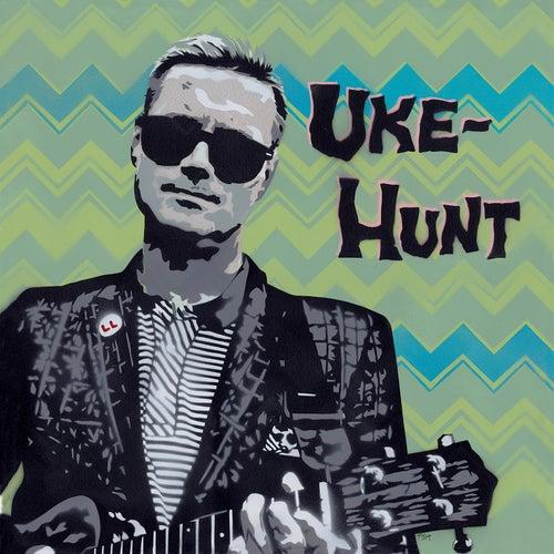 Play & Download Uke-Hunt by Uke-Hunt | Napster