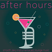 Play & Download After Hours - Smooth, Sexy Instrumental Jazz Lounge Music with Henry Mancini, Dick Hyman, Ronnie Price, And More! by Various Artists | Napster